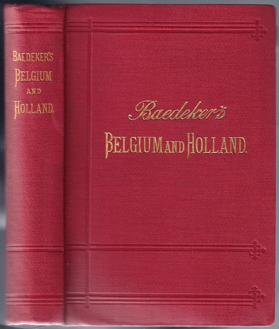 Belgium and Holland including the Grand-Duchy of Luxembourg ; Handbook for Travellers. Karl BAEDEKER.