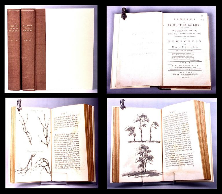 Remarks on forest scenery, and other woodland views, (relative chiefly to picturesque beauty) illustrated by the scenes of New-Forest in Hampshire. In three books. William GILPIN.