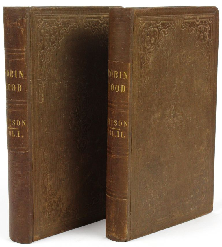 Robin Hood: a Collection of all the Ancient Poems, Songs, and Ballads, now extant relative to that celebrated English Outlaw. To which are prefixed Historical Anecdotes of his Life. BEWICK, Joseph RITSON.