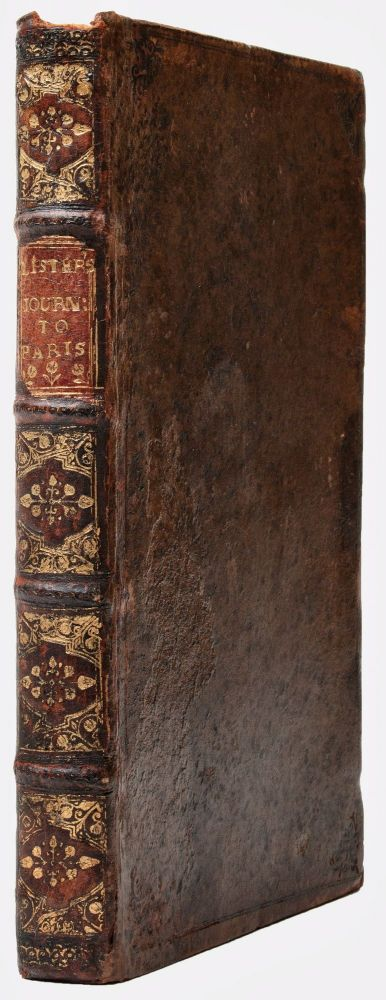 A journey to Paris in the year 1698. Martin LISTER, 1638?-1712.