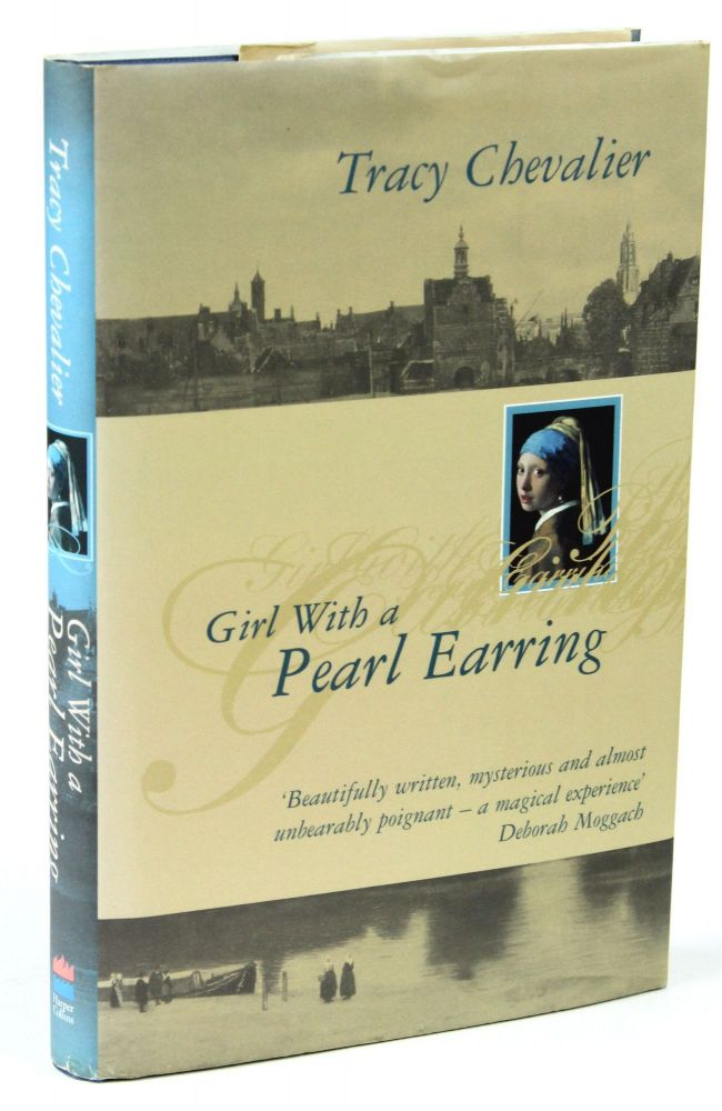Girl with a Pearl Earring [First State, Signed]. Tracy CHEVALIER.