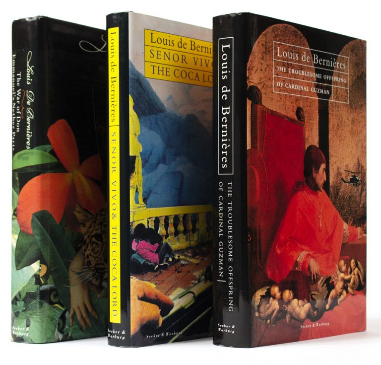 [Latin American trilogy, comprising] The War of Don Emmanuel's Nether Parts, [with] Señor Vivo and the Coca Lord, [and with] The Troublesome Offspring Of Cardinal Guzman [All Signed]. Louis de BERNIÈRES.