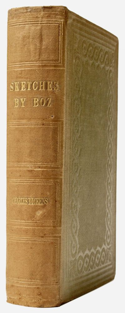 Sketches by Boz : illustrative of every-day life, and every-day people [Original Cloth]. Charles DICKENS.