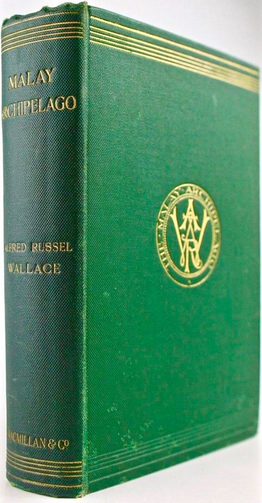 The Malay Archipelago : the land of the orang-utan and the bird of paradise : a narrative of travel with studies of man and nature. Alfred Russel WALLACE.