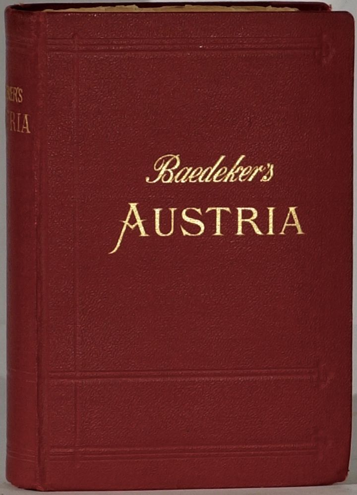 [Travel Guide] Austria Togethep [sic] With Budapest, Prague, Karlsbad, and Marienbad [First State]; Handbook for Travellers. Karl BAEDEKER, Ludwig Johannes.