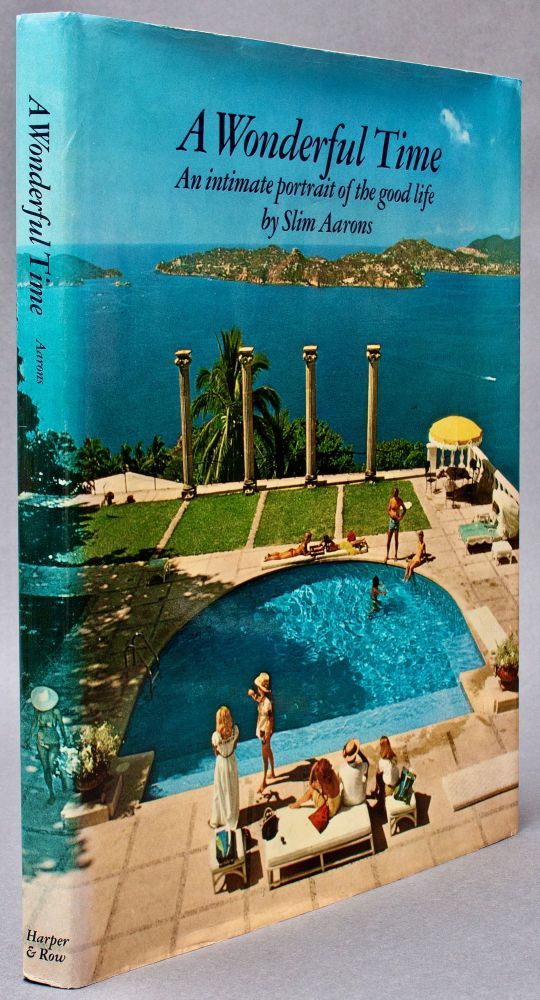 [Photobook] A Wonderful Time: An Intimate Portrait of the Good Life [Inscribed]. Slim AARONS, George Allen Aarons.