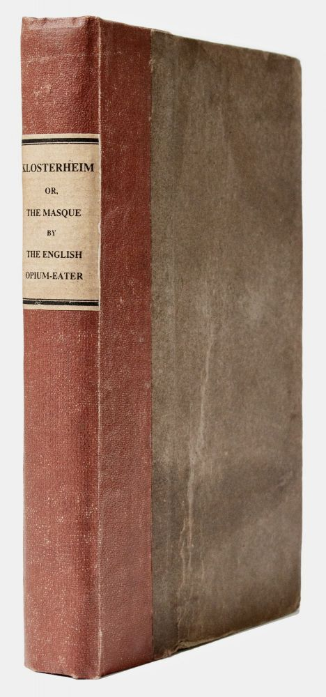 Klosterheim. Or, The Masque. By the English Opium-Eater. Thomas DE QUINCEY.