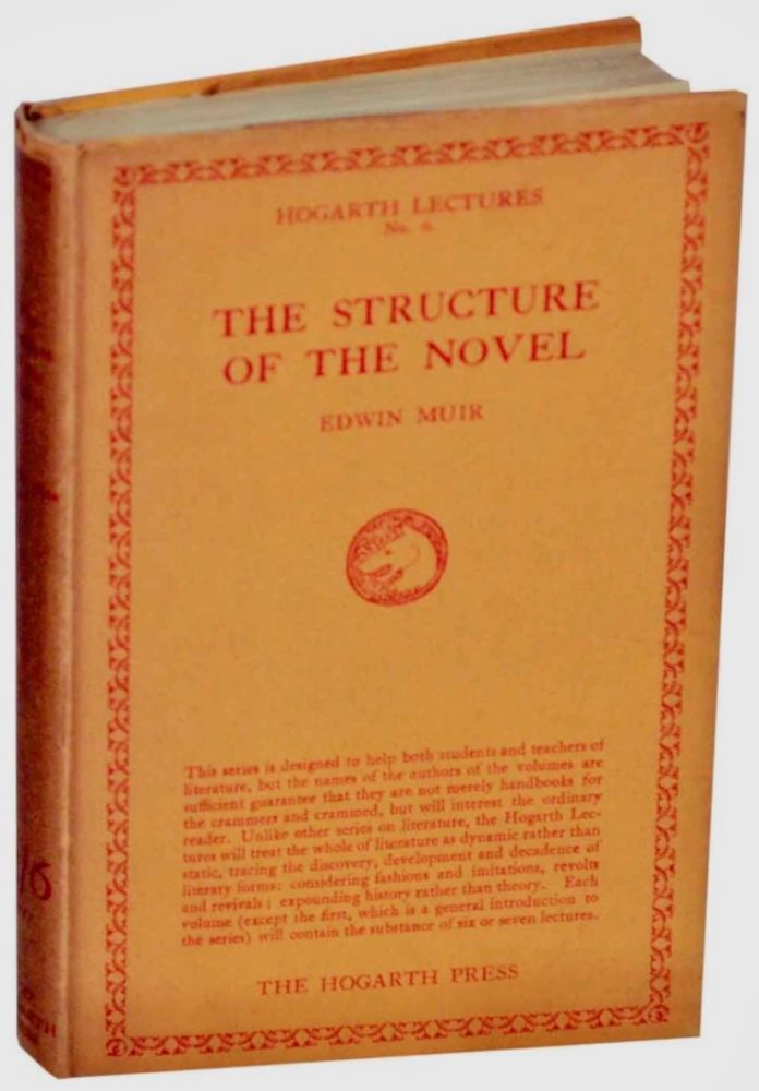 The Structure of The Novel [Hogarth Lectures on Literature (First Series), No. 6]. Edwin MUIR.