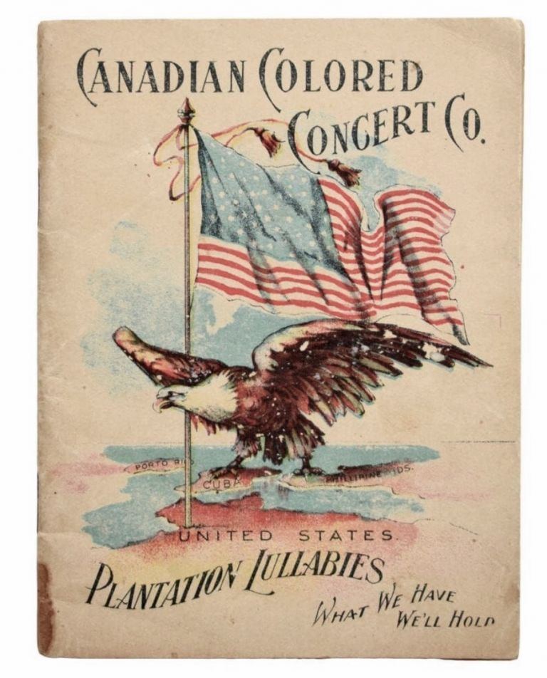 [African American] [Gospel Music] (Plantation Lullabies) Songs Sung By The Canadian Colored Concert Co. The Royal Paragon Male Quartette And Imperial Orchestra. Canadian Colored Concert Co.