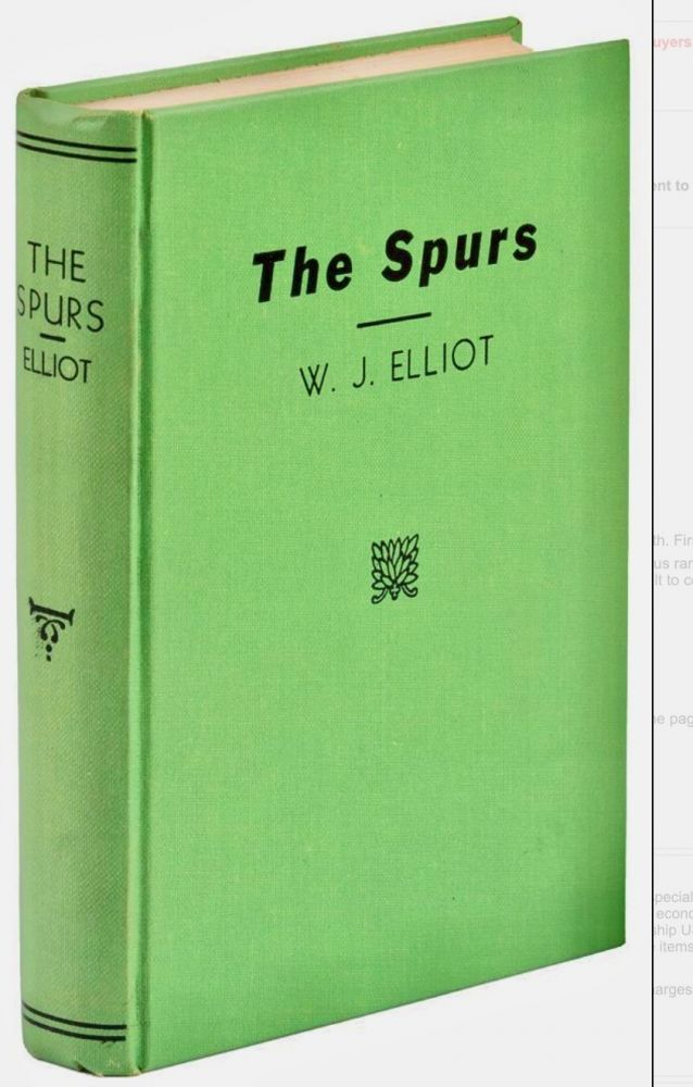 [Western Americana] The Spurs; [offered with] The Espuela Land and Cattle Company : a study of a foreign-owned ranch in Texas. W. J. ELLIOT, William Curry Holden.
