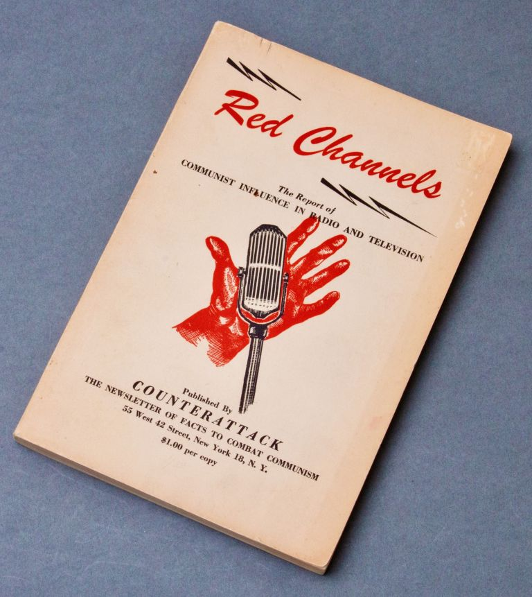 [Blacklisting] [McCarthyism] [Red Scare] Red Channels : The Report of Communist Influence in Radio and Television. AMERICAN BUSINESS CONSULTANTS.