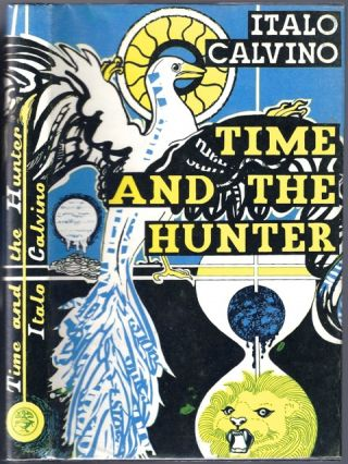 Time and the Hunter [T Zero]. Italo CALVINO