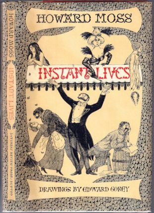 Instant Lives. Howard Moss, Edward Gorey.