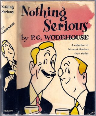 Nothing Serious. Sir WODEHOUSE, elham, renville