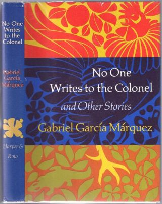 No One Writes to the Colonel and Other Stories. Gabriel Garcia MARQUEZ