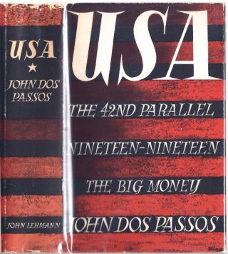 U. S. A.: 42nd Parallel, Nineteen-Nineteen, The Big Money. John Dos Passos.