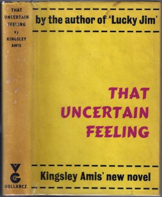 That Uncertain Feeling. Kingsley Amis