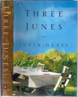 Three Junes [Signed]. Julia Glass.