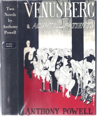Two novels : Venusberg. Agents & Patients. Anthony POWELL