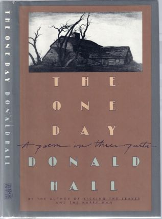 The One Day: A Poem in Three Parts [Signed]. Donald HALL.