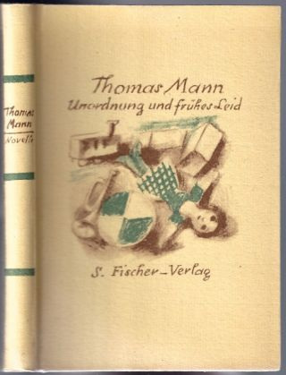 Unordung und frühes Leid [Disorder and Early Sorrow]. Thomas MANN