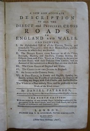 A New and Accurate Description of All the Direct and Principal Cross Roads in England and Wales [bound with] A travelling dictionary: or, alphabetical tables of the distance of all the principal cities, borough, market, and sea-port towns, in Great Britain, from each other. Shewing by Inspection The Number of Miles every City or Town in the Kingdom is Distant from any other, according to the nearest Direct or Cross Road. Comprehending Above Fifty Thousand Distances, carefully collected from the best Authorities, and arranged in a Manner entirely new and plain. To which is Added, A Table, shewing the Distance of the Towns, Bridges, &c. upon the River Thames, from each other by Water. The whole being a second part to the New and accurate description of the roads.