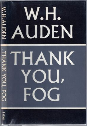 Thank You, Fog; Last Poems. Wystan. Hugh AUDEN.