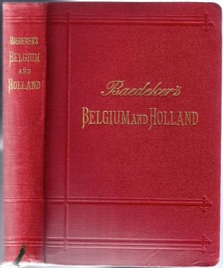 Belgium and Holland, including the Grand-Duchy of Luxembourg; Handbook for Travellers. Karl BAEDEKER.