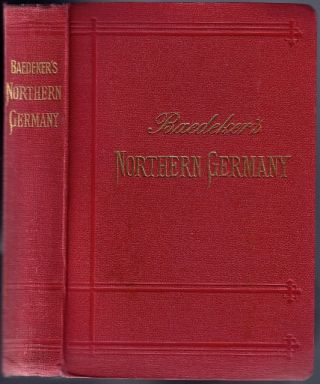 Northern Germany as far as the Bavarian and Austrian Frontiers; Handbook for Travellers. Karl...