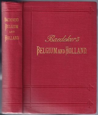 Belgium and Holland including the Grand-Duchy of Luxembourg ; Handbook for Travellers. Karl...