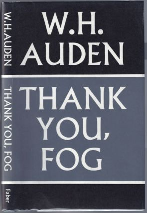 Thank You, Fog; Last Poems. AUDEN, ystan, ugh