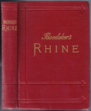 Germany] The Rhine from the Dutch to the Alsatian Frontier; Handbook for Travellers. Karl BAEDEKER