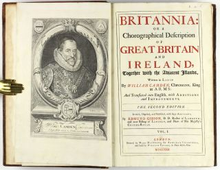 Britannia: or a chorographical description of Great Britain and Ireland, together with the adjacent islands. Written in Latin by William Camden, Clarenceux, King at Arms: and translated into English, with additions and improvements. The second edition. Revised, digested, and published, with large additions, by Edmund Gibson, D. D. Rector of Lambeth; and now Bishop of Lincoln, and Dean of His Majesty's Chapel-Royal
