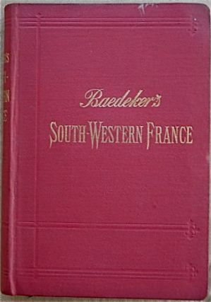 South-Western France from the Loire and the Rhone to the Spanish frontier; Handbook for...