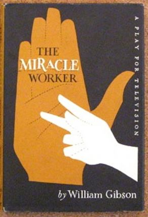 Miracle Worker, The; A Play for Television. William GIBSON.