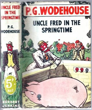 Uncle Fred in the Springtime. Sir WODEHOUSE, elham, renville