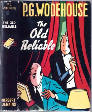 The Old Reliable. Sir WODEHOUSE, elham, renville