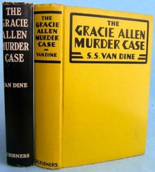 Gracie Allen Murder Case, The. Willard Huntington Wright, S. S. VAN DINE.