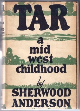 Tar : A Midwest Childhood. Sherwood ANDERSON