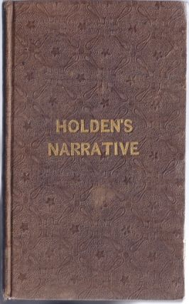 A narrative of the shipwreck, captivity and sufferings of Horace Holden and Benj. H. Nute : who were cast away in the American ship Mentor, on the Pelew Islands, in the year 1832; and for two years afterwards were subjected to unheard of sufferings among the barbarous inhabitants of Lord North's Island. Horace HOLDEN, 1810-?