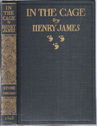In the Cage. HENRY JAMES.