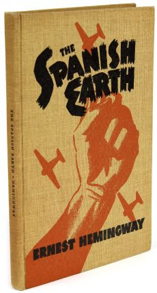 The Spanish Earth [F. A. I. End Papers]. Ernest HEMINGWAY