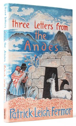 Three Letters from the Andes [Signed]. Patrick Leigh FERMOR