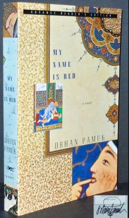 Benim Adim Kirmizi] My Name Is Red [Signed ARC]. Orhan PAMUK