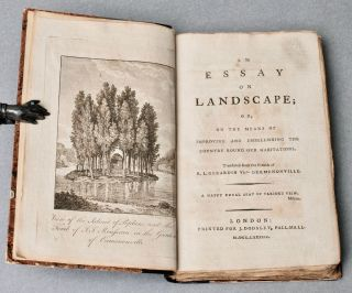 An essay on landscape; or, on the means of improving and embellishing the country round our habitations. Translated from the French . . .