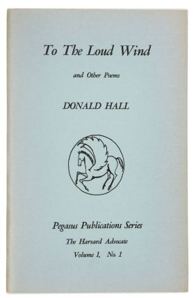 To the Loud Wind and Other Poems [Signed]. Donald HALL