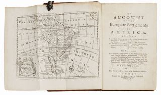 An account of the European settlements in America. In six parts. I. A short History of the Discovery of that Part of the World. II. The Manners and Customs of the original Inhabitants. III. Of the Spanish Settlements. IV. Of the Portuguese. V. Of the French, Dutch, and Danish. VI. Of the English. Each Part contains An accurate Description of the Settlements in it, their Extent, Climate, Productions, Trade, Genius and Disposition of their Inhabitants: the Interests of the several Powers of Europe with respect to those Settlements; and their Political and Commercial Views with regard to each other. In two volumes