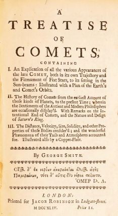 A treatise of comets, containing I. An explication of all the various appearances of the late comet, . . . Illustrated with a Plan of the Earth's and Comet's Orbits. II. The history of comets from the earliest Account of those kinds of Planets, . . . III. The distance, velocity, size, solidity, and other properties of those bodies consider'd; . . . illustrated also by a Copper-Plate