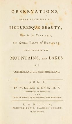 Observations, relative chiefly to picturesque beauty, made in the year 1772, on several parts of England; particularly the mountains, and lakes of Cumberland, and Westmoreland