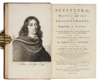 Sculptura; or, the history and art of chalcography, and engraving in copper: with an ample enumeration of the most renowned masters and their works. To which is annexed, a new manner of engraving, or mezzotinto, communicated by His Highness Prince Rupert to the author of this treatise